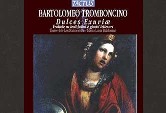 Bartolomeo Tromboncino – Dulces Exuviæ